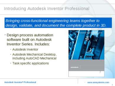 Introducing Autodesk Inventor Professional Design process automation software...