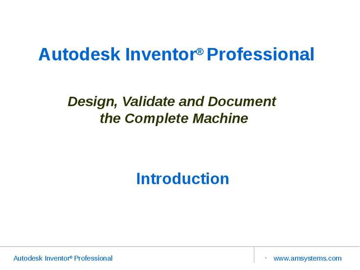 Design, Validate and Document the Complete Machine Autodesk Inventor® Profess...