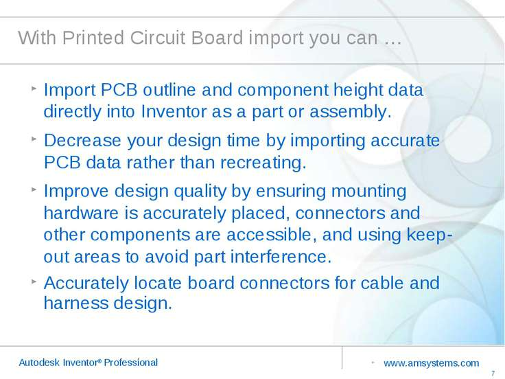 With Printed Circuit Board import you can … Import PCB outline and component ...