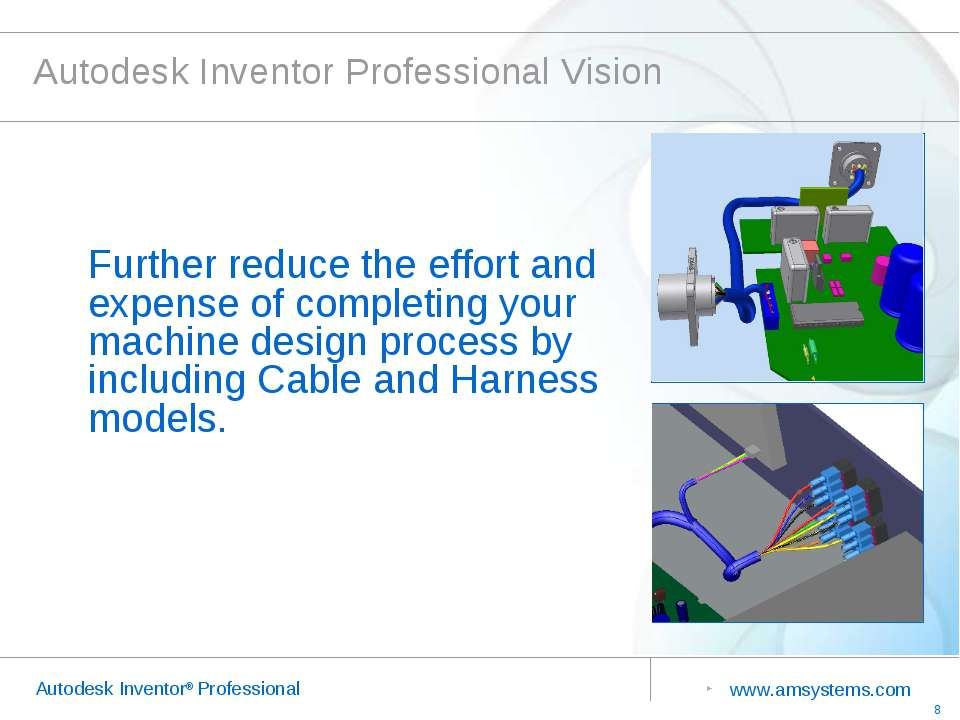 Autodesk Inventor Professional Vision Further reduce the effort and expense o...