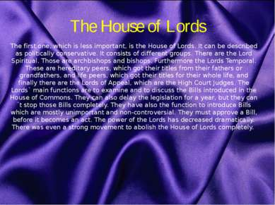 The House of Lords The first one, which is less important, is the House of Lo...