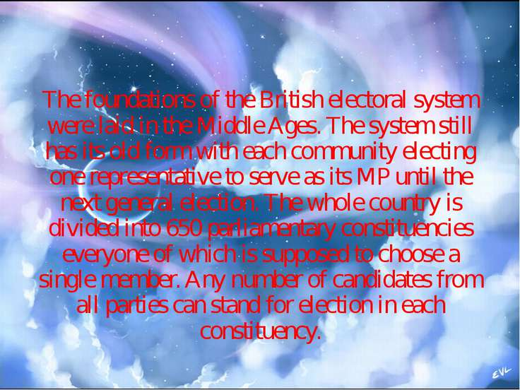 The foundations of the British electoral system were laid in the Middle Ages....