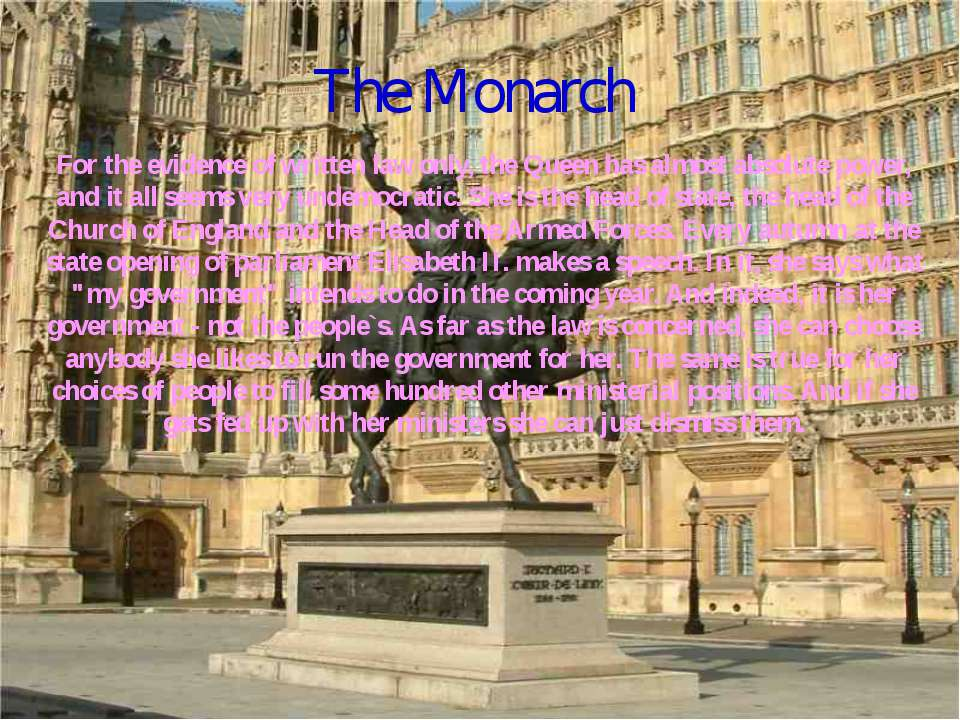 The Monarch For the evidence of written law only, the Queen has almost absolu...