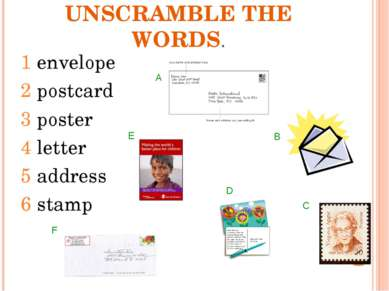 UNSCRAMBLE THE WORDS. 1 envelope 2 postcard 3 poster 4 letter 5 address 6 sta...