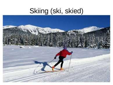 Skiing (ski, skied)