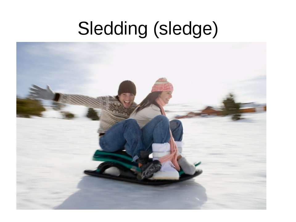 Sledding (sledge)