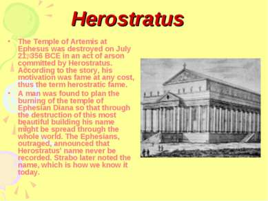 The Temple of Artemis at Ephesus was destroyed on July 21, 356 BCE in an act ...