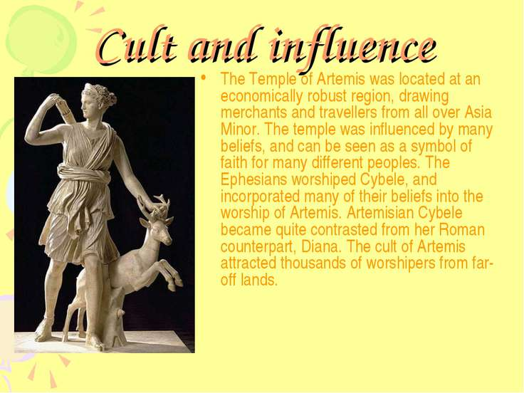 Cult and influence The Temple of Artemis was located at an economically robus...