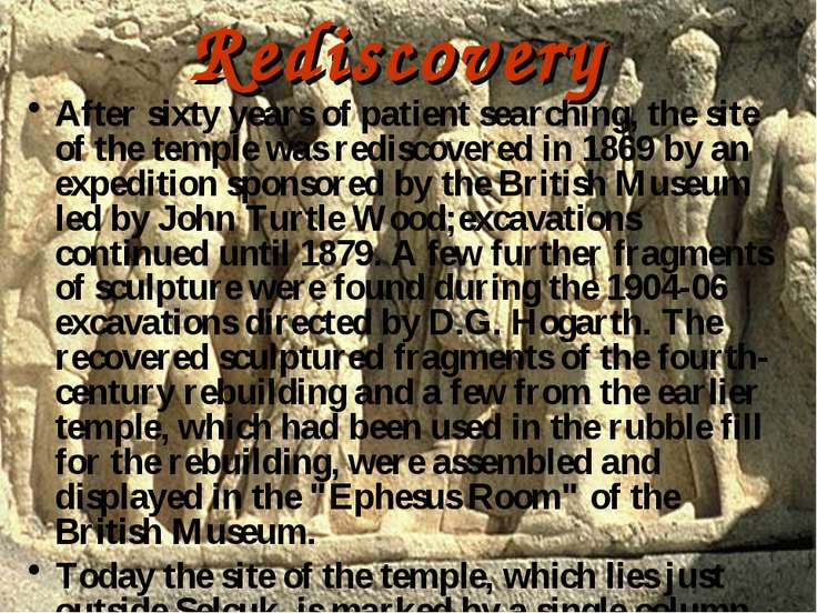 Rediscovery After sixty years of patient searching, the site of the temple wa...