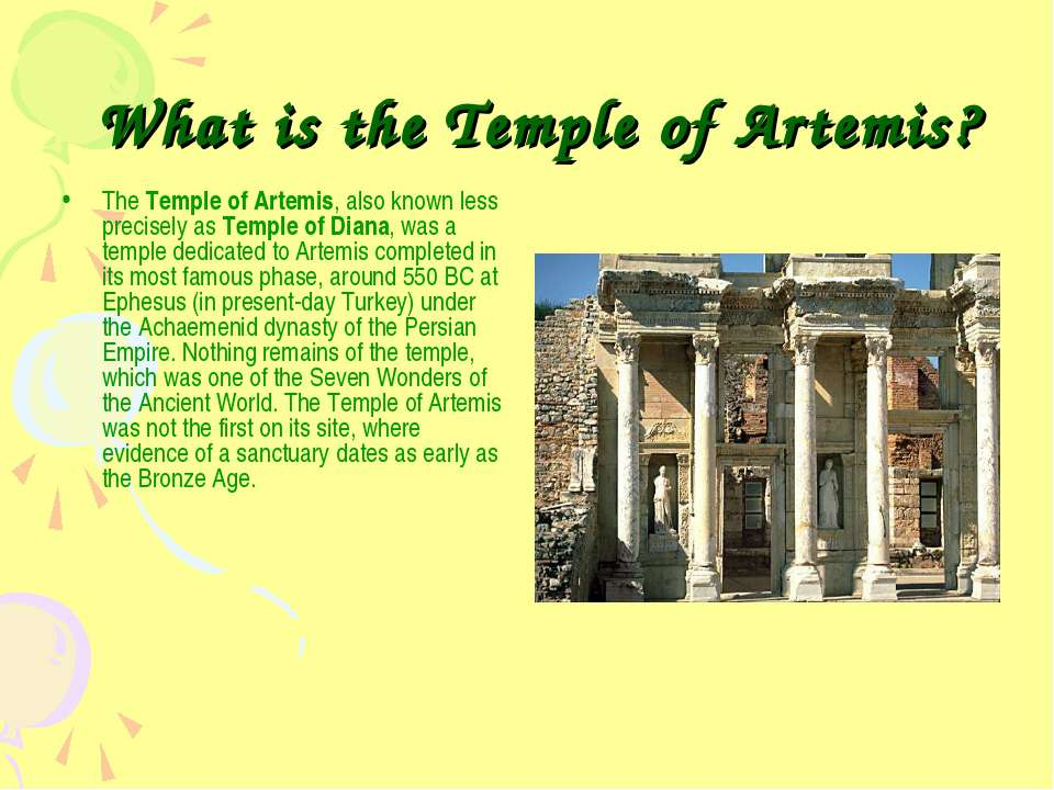 What is the Temple of Artemis? The Temple of Artemis, also known less precise...