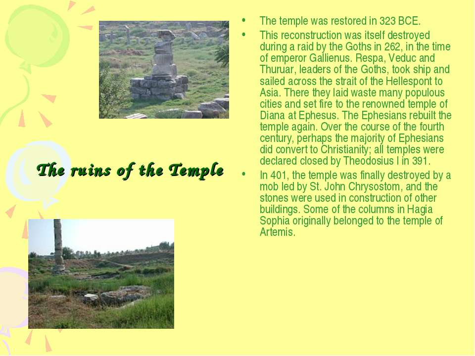The temple was restored in 323 BCE. This reconstruction was itself destroyed ...