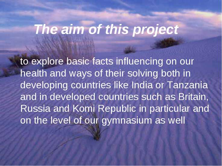 The aim of this project to explore basic facts influencing on our health and ...