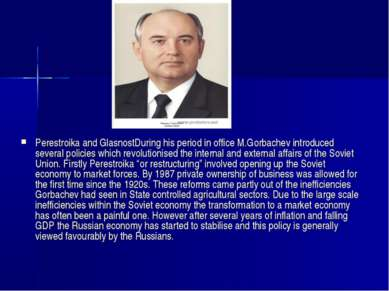 Perestroika and GlasnostDuring his period in office M.Gorbachev introduced se...