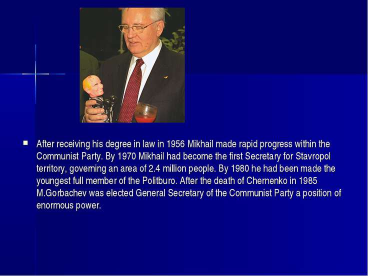 After receiving his degree in law in 1956 Mikhail made rapid progress within ...