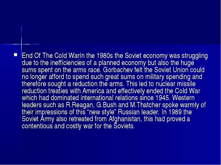 End Of The Cold WarIn the 1980s the Soviet economy was struggling due to the ...