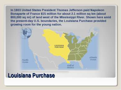 Louisiana Purchase In 1803 United States President Thomas Jefferson paid Napo...