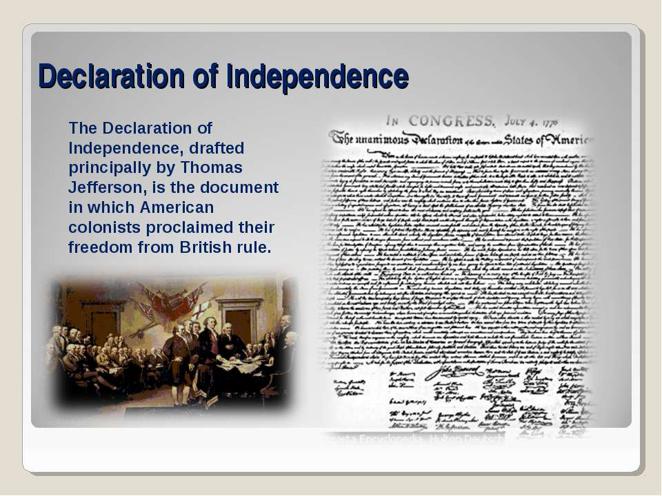 Declaration of Independence The Declaration of Independence, drafted principa...
