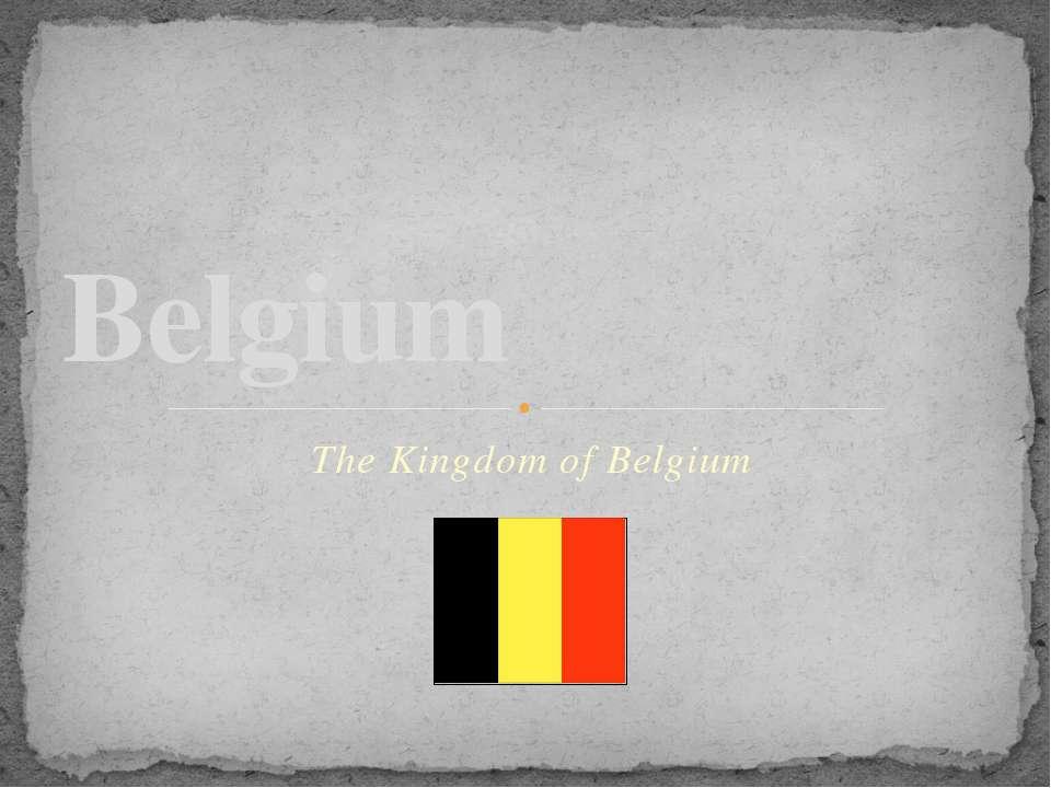 The Kingdom of Belgium Belgium
