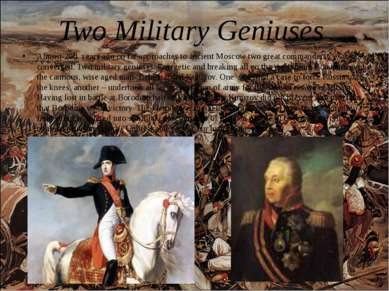 Almost 200 years ago on far approaches to ancient Moscow two great commanders...