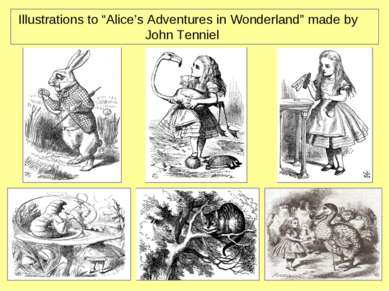 "Illustrations to ""Alice's Adventures in Wonderland"" made by John Tenniel"