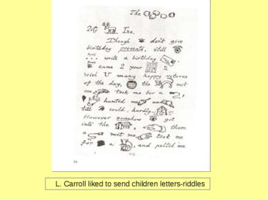 L. Carroll liked to send children letters-riddles