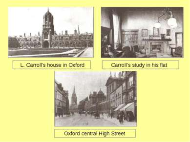 Oxford central High Street L. Carroll's house in Oxford Carroll's study in hi...
