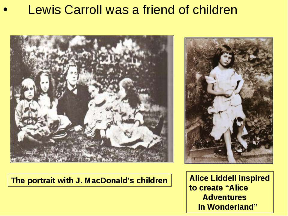 Lewis Carroll was a friend of children The portrait with J. MacDonald's child...