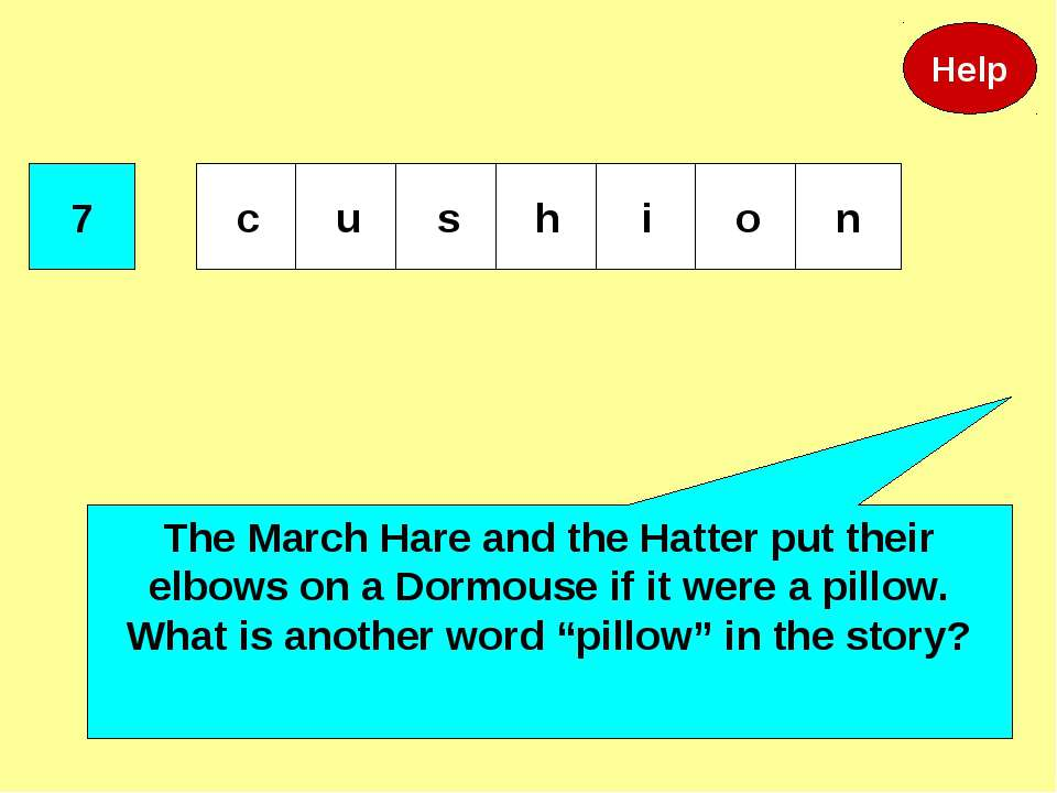7 The March Hare and the Hatter put their elbows on a Dormouse if it were a p...