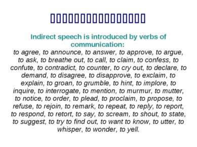 Indirect Speech Indirect speech is introduced by verbs of communication: to a...