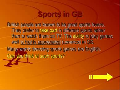 Sports in GB British people are known to be great sports lovers. They prefer ...