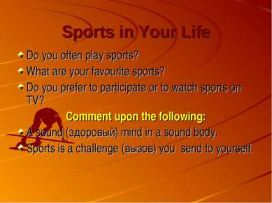 Sports in Your Life Do you often play sports? What are your favourite sports?...
