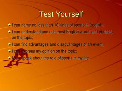 Test Yourself I can name no less than 10 kinds of sports in English; I can un...