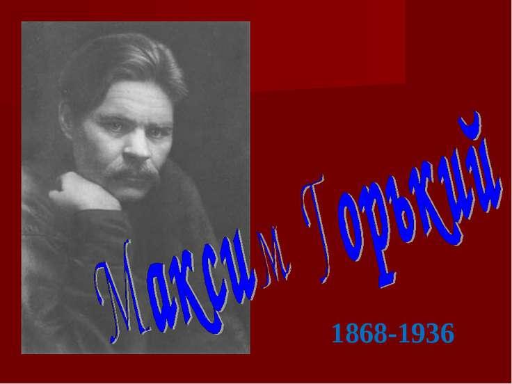 1868-1936
