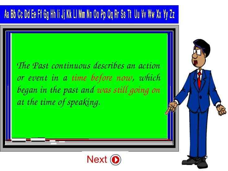 The Past continuous describes an action or event in a time before now, which ...
