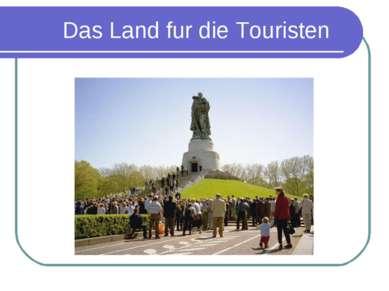 Das Land fur die Touristen