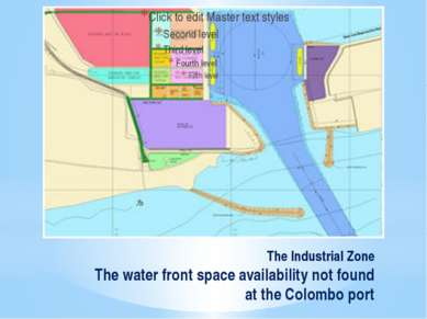 The Industrial Zone The water front space availability not found at the Colom...