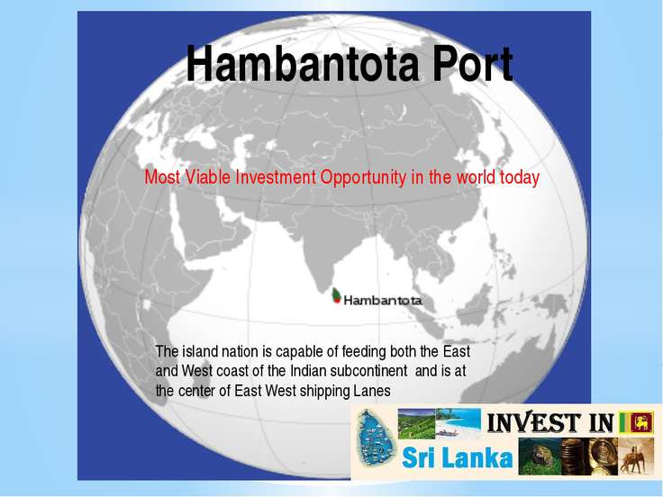 Most Viable Investment Opportunity in the world today Hambantota Port The isl...