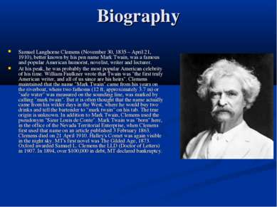 Biography Samuel Langhorne Clemens (November 30, 1835 – April 21, 1910), bett...