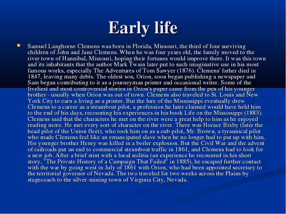 Early life Samuel Langhorne Clemens was born in Florida, Missouri, the third ...