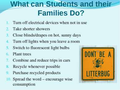 What can Students and their Families Do? Turn off electrical devices when not...