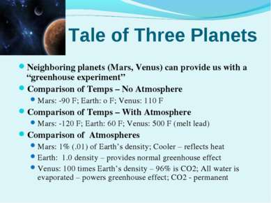 A Tale of Three Planets Neighboring planets (Mars, Venus) can provide us with...