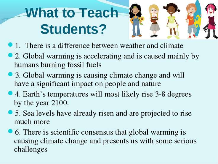 What to Teach Students? 1. There is a difference between weather and climate ...