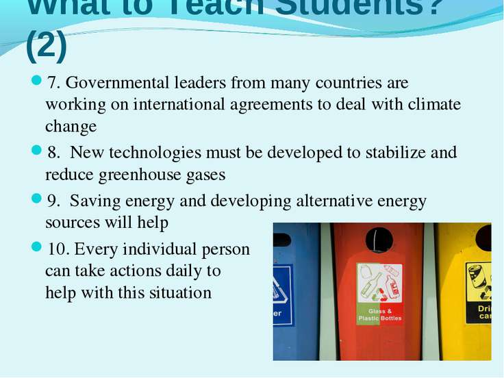 What to Teach Students? (2) 7. Governmental leaders from many countries are w...