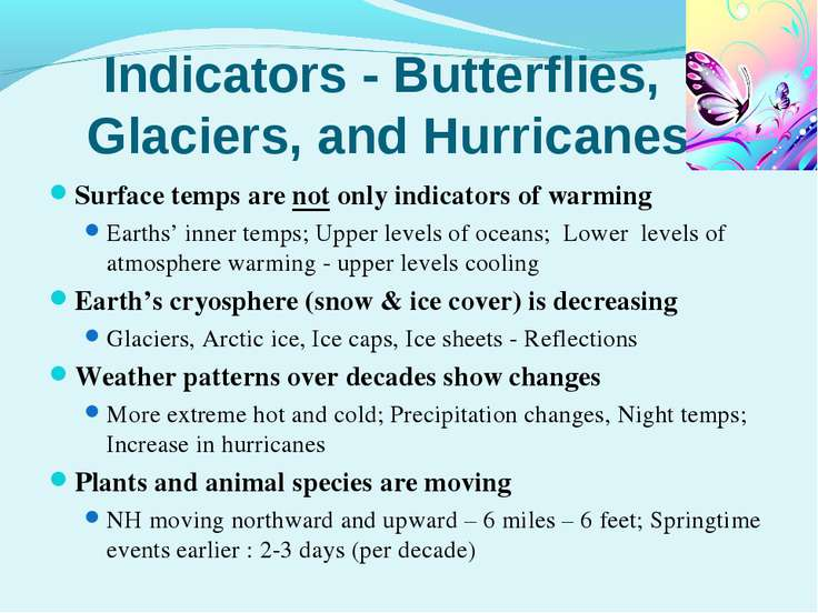 Indicators - Butterflies, Glaciers, and Hurricanes Surface temps are not only...