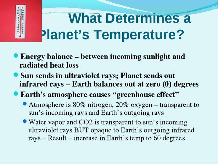 What Determines a Planet's Temperature? Energy balance – between incoming sun...