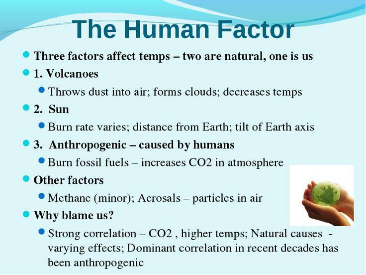 The Human Factor Three factors affect temps – two are natural, one is us 1. V...