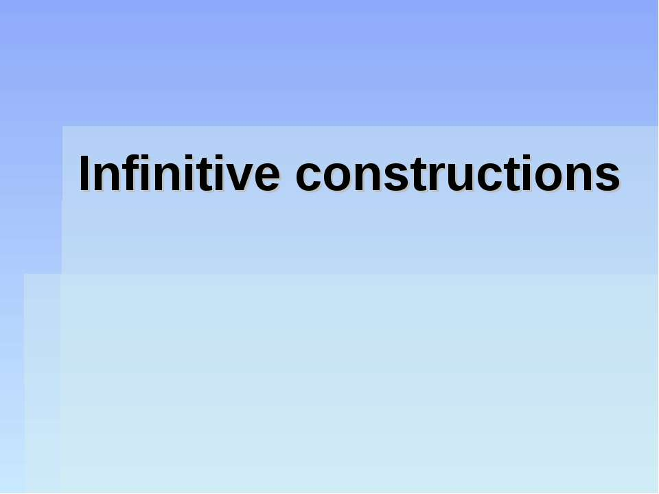 Infinitive constructions