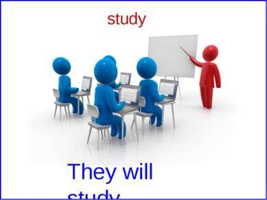 study They will study.