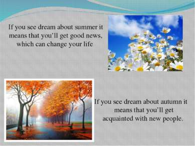 If you see dream about summer it means that you'll get good news, which can c...
