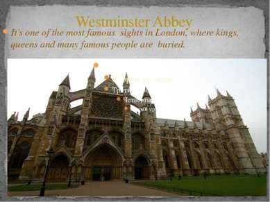 Westminster Abbey It's one of the most famous sights in London, where kings, ...